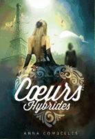 Cœurs Hybrides  - Anna  COMBELLES