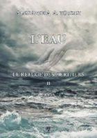 L'Eau – Le Refuge des héritiers 2  - Alexandra  TOUZET