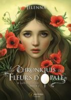 Les Chroniques des Fleurs d'Opale - Ielenna