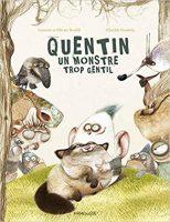 Quentin, un monstre trop gentil - Olivier Souillé