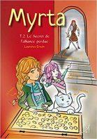 Myrta, Tome 2 - Le Secret de l'Alliance Perdue - Laurence ERWIN