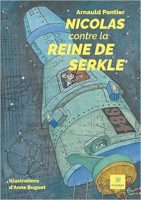 Nicolas contre la reine de Serkle - Arnaud Pontier