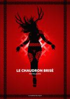 Le chaudron brisé (tirage de luxe) - Nathalie Dau
