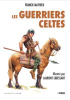 Les Guerriers Celtes - Franck MATHIEU