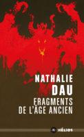 Fragments de l'âge ancien [poche] - Nathalie Dau