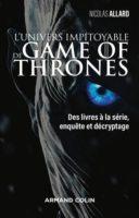 L'univers impitoyable de Game of Thrones - Nicolas ALLARD