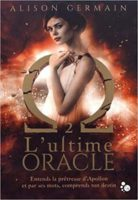 2 : L'ultime oracle - Alison GERMAIN