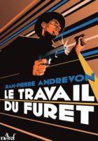 Le Travail du Furet - Jean-Pierre ANDREVON