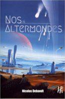 Nos Altermondes - Nicolas DEBANDT