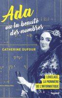 Ada ou la beauté des nombres - Catherine DUFOUR