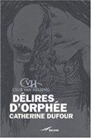 Délires d'Orphée  - Catherine DUFOUR