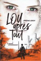 Lou, après tout, Tome 1 : Le Grand Effondrement - Jérôme  LEROY