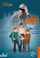 Projet Kaïros : Le dernier bleuet - Danielle MARTINIGOL