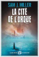 La Cité de l'Orque - Sam J. MILLER 🇺🇸