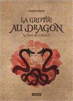 La grotte au dragon - Sandrine  ALEXIE