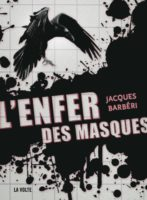 L'Enfer des masques - Jacques  BARBÉRI