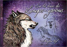 Sur les Traces des Loups-garous - Maryline Weyl