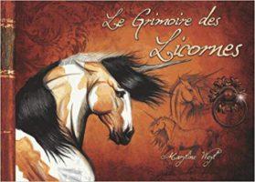 Le Grimoire des Licornes - Maryline Weyl