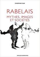 Rabelais. Mythes, images et sociétés - Chao-Ying DURAND 🇨🇳