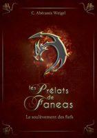 Les Prélats de Faneas : le soulèvement des fiefs - Charlotte Abécassis Weigel