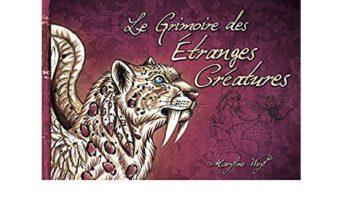Le Grimoire des étranges créatures - Maryline Weyl