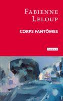 Corps Fantômes - Fabienne LELOUP