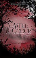 L'Astre du Coeur, livre 1 - Orezza d'Antes