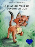 Le Chat qui voulait devenir un Lion - Sandrine Corre