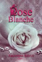 Rose Blanche  - Amanda Bayle