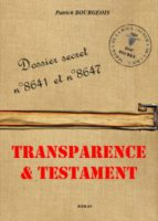 Dossier secret n°8641 et n° 8647 - Transparence et Testament  - Patrick Bourgeois