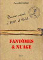 Dossier Secrets N°8531 et 8533 - Fantômes et Nuage - Patrick Bourgeois