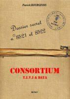 Dossier Secrets N°8521 et 8522 - Consortium T.I.V.I. & DATA - Patrick Bourgeois