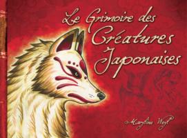 Le Grimoire des Créatures Japonaises - Maryline Weyl