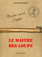 Dossier secret n°8499 - Le Maître des loups - Patrick Bourgeois