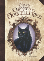 Chats, charmes et sorcelleries - Maryline Weyl