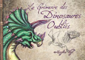 Le Grimoire des Dinosaures Oubliés - Maryline Weyl