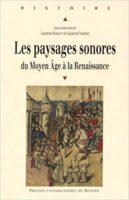 Les paysages sonores : Du Moyen Age à la Renaissance - Laurent Vissière
