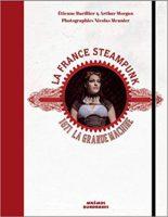 La France steampunk : 1871, la grande machine - Arthur Morgan