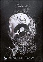 Comment le dire à la nuit - Vincent Tassy