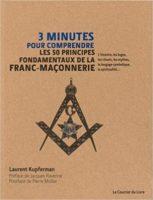 3 minutes pour comprendre les 50 faits marquants de la franc-maçonnerie - Laurent Kupferman