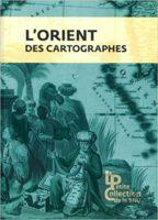 L'Orient des cartographes - Gwénaël  Citérin