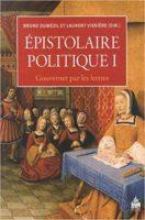 Epistolaire politique : Tome 1, Gouverner par les lettres - Laurent Vissière