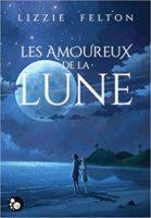 Les amoureux de la Lune - Lizzie Felton