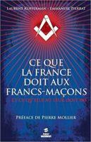 Ce que la France doit aux francs-maçons... et ce qu'elle ne leur doit pas - Laurent Kupferman