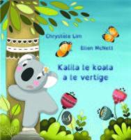Kalila le koala a le vertige - Ellen Mc Nett