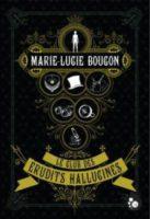 Le club des érudits hallucinés - Marie-Lucie Bougon