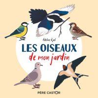 Les Oiseaux de mon jardin - Adeline RUEL