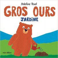 Gros Ours jardine - Adeline RUEL