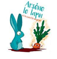 Arsène le Lapin et la Carotte magique - Adeline RUEL