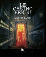 Le casino perdu - Michel  PAGEL